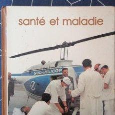 Libros de segunda mano: SANTÉ ET MALADIE BIBLIOTHEQUE LAFFONT DES GRANDS THEMES ROBERT LAFFONT 1976. Lote 270642553