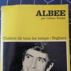 Libros de segunda mano: ALBEE PAR LILIANE KERJAN THÉÂTRE DE TOUS LES TEMPS SEGHERS 16X13CMS PARIS 1971. Lote 270644448