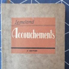 Libros de segunda mano: ACCOUCHEMENTS LEMELAND 2ª EDITION PARIS 1936. Lote 270646323