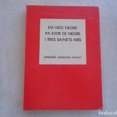 Libros de segunda mano: EM VEIG NEGRE PA EIXIR DE NEGRE I TRES SAINETS MES, ARMANDO SANTACREU SIRVENT. ALCOY 1977 ALICANTE.. Lote 271523578