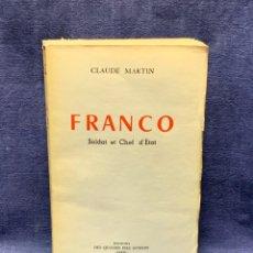Libros de segunda mano: FRANCO SOLDAT ET CHEF D´ETAT CLAUDE MARTIN ED DES QUATRE FILS AYMON PARIS 1959 22X14CMS. Lote 271886138
