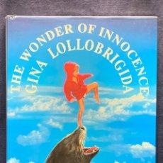 Libros de segunda mano: THE WONDER OF INNOCENCE GINA LOLLOBRIGIDA 1994 FIRMADO Y DEDICADO AUTORA ACTRIZ ITALIA 32X26CMS. Lote 274243913