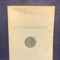 Libros de segunda mano: LUCI DANTESCHE ANNA FRANCHI ALFREDO GALLETI MILANO CASA EDITRICE CESCHINA 1955 32X22CMS. Lote 274546768