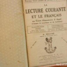 Libros de segunda mano: LA LECTURE COURANTE ET LE FRANÇAIS - COURS ÉLÉMENTAIRE 2º DEGRÉ - A. SOUCHÉ - F. NATHAN 1941.. Lote 275226503