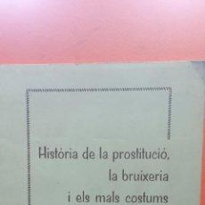 Livros em segunda mão: HISTÒRIA DE LA PROSTITUCIÓ, LA BRUIXERIA I ELS MALS COSTUMS A IGUALADA. DE L'ANY 1350 AL 1956. ANTON. Lote 276672298