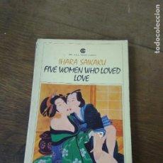 Libros de segunda mano: FIVE WOMEN WHO LOVED LOVE, IHARA SAIKAKU. EN INGLÉS. L- 25921. Lote 276931988