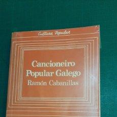 Libros de segunda mano: 1983 CANCIONERO POPULAR GALEGO RAMÓN CABANILLAS GALAXIA GALICIA LIBRERIA O ALMACÉN DO COLISEVM. Lote 276942378