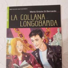 Libros de segunda mano: LA COLLANA LONGOBARDA, MARIA GRAZIA DI BERNARDO, CIDEB, NIVEL 1, A2, DESCATALOGADO. Lote 277076718