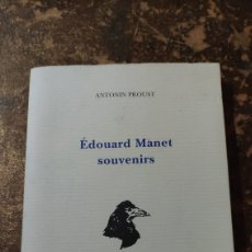 Libros de segunda mano: EDOUARD MANET, SOUVENIRS (ANTONIN PROUST) (L'ECHOPPE). Lote 277100403