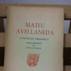 Libros de segunda mano: MATEU AVELLANEDA. ICONOGRAFÍA TERRASSENCA. MARIAN TRENCHS. ARTS GRAFIQUES MARCET. Lote 277159178