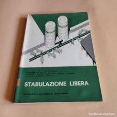 Libros de segunda mano: STABULAZIONE LIBERA. EDICIONI AGRICOLE BOLOGNA. 1962. 920 PAGS.. Lote 277232528