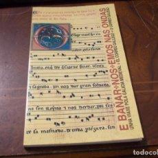 Livros em segunda mão: E BAÑAR-NOS-EMOS NAS ONDAS, UNHA VIAXE POLA GALICIA MEDIEVAL. EL CORREO GALLEGO 1.998 EN GALLEGO. Lote 277290588