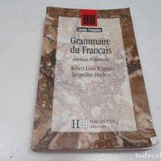 Libros de segunda mano: ROBERT LÉON WAGNER, JACQUELINE PINCHON GRAMMAIRE DU FRANÇAIS (FRANCÉS) W8274. Lote 277698803