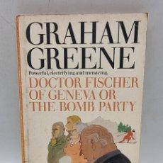 Libros de segunda mano: DOCTOR FISCHER OF GENEVA OR THE BOMB PARTY. GRAHAM GREENE. ED. PENGUIN BOOKS. PAGS: 142.. Lote 278166738