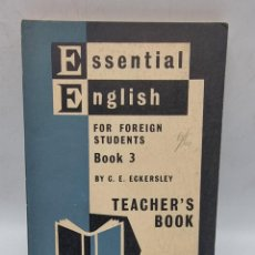Libros de segunda mano: ESSENTIAL ENGLISH. FOR FOREIGN STUDENTS BOOK THREE. C. E. ECKERSLEY. ED. LONGMANS. PAGS: 187... Lote 278167203
