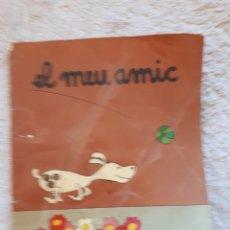 Livros em segunda mão: EL MWU AMIC.... - COL.LECCIÓ A POC A POC - ED. LA GALERA. Lote 278546618