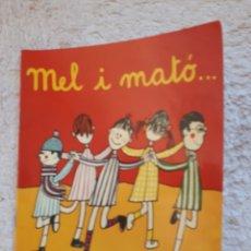 Livros em segunda mão: MEL I MATÓ.... - COL.LECCIÓ A POC A POC - ED. LA GALERA. Lote 278546723