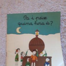 Livros em segunda mão: PA I PEIX, QUINA HORA ES?.... - COL.LECCIÓ A POC A POC - ED. LA GALERA. Lote 278546908