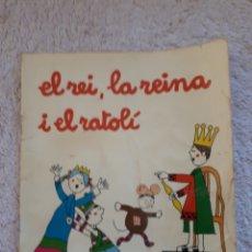 Livros em segunda mão: EL REI, LA REINA I EL RATOLI.... - COL.LECCIÓ A POC A POC - ED. LA GALERA. Lote 278547003