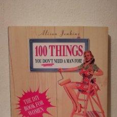 Libros de segunda mano: LIBRO - 100 THINGS YOU DON'T NEED A MAN FOR - MUJER - EN INGLES - JENKINS ALISON. Lote 278846983