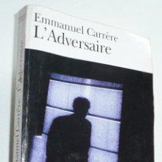 Libros de segunda mano: L'ADVERSAIRE - EMMANUEL CARRÈRE (FOLIO, P.O.L. EDITEUR, 2000) LIBRO EN FRANCÉS. Lote 279369033