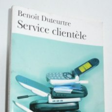 Libros de segunda mano: SERVICE CLIENTÈLE - BENOÎT DUTEURTRE (FOLIO, GALLIMAR EDITEUR, 2005) LIBRO EN FRANCÉS. Lote 279369303