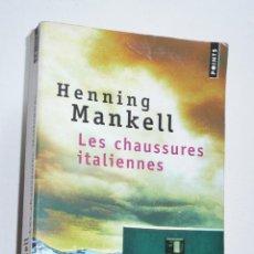Libros de segunda mano: LES CHAUSSURES ITALIENNES - HENNING MANKELL (POINTS, ÉDITIONS DU SEUIL, 2006) LIBRO EN FRANCÉS. Lote 279370128