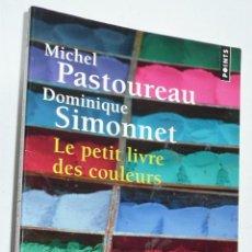 Libros de segunda mano: LE PETIT LIVRE DES COULEURS - MICHEL PASTOUREAU, DOMINIQUE SIMONNET (ÉDITIONS DU PANAMA, 2005). Lote 279371773