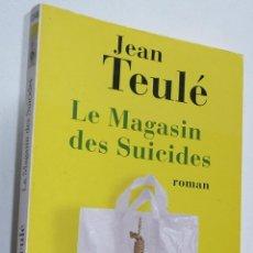 Libros de segunda mano: LE MAGASIN DES SUICIDES - JEAN TEULÉ (ÉDITIONS DU PANAMA, 2005) LIBRO EN FRANCÉS. Lote 279372208