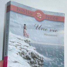 Libros de segunda mano: UNE VIE - GUY DE MAUPASSANT (BIBLIO LYCÉE, HACHETTE LIVRE, 2009) LIBRO EN FRANCÉS. Lote 279372693