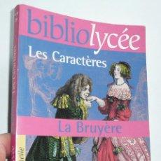 Libros de segunda mano: LES CARÁCTÈRES - LA BRUYÈRE (BIBLIO LYCÉE, HACHETTE LIVRE, 2004) LIBRO EN FRANCÉS. Lote 279373138