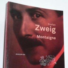 Libros de segunda mano: MONTAIGNE - STEFAN ZWEIG (QUADRIGE, PUF, 2016) LIBRO EN FRANCÉS. Lote 279374168