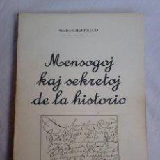 Libros de segunda mano: MENSOGOJ KAJ SEKRETOJ DE LA HISTORIO - ANDRÉ CHERPILLOD, LA BLANCHETIÈRE, 2015 (EN ESPERANTO). Lote 176145148