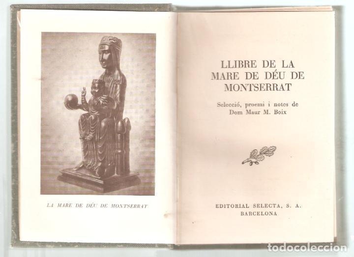 LLIBRE DE LA MARE DE DEU DE MONTSERRAT. B. SELECTA. POESIA. 1ª EDICIÓN. 1950. 253 PAG.. VELL I BELL (Libros de Segunda Mano - Otros Idiomas)