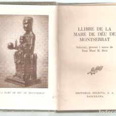 Libros de segunda mano: LLIBRE DE LA MARE DE DEU DE MONTSERRAT. B. SELECTA. POESIA. 1ª EDICIÓN. 1950. 253 PAG.. VELL I BELL. Lote 279403873
