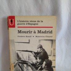 Libros de segunda mano: MOURIR A MADRID. L'HISTOIRE VÉCUE DE LA GUERRE D'ESPAGNE. FREDERIC ROSSIF.MADELEONE CHAPSAL.. Lote 279404438