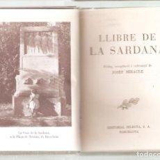 Libros de segunda mano: LLIBRE DE LA SARDANA. B. SELECTA Nº 123. JOSEP MIRACLE 1ª EDICIÓN. 1953. 255 PAG.. VELL I BELL. Lote 279405743