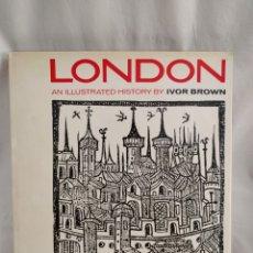 Libros de segunda mano: LANDON AN ILLUSTRATED HISTORY BY IVOR BROWN.. Lote 279433758