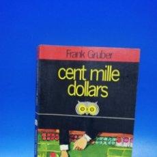 Libros de segunda mano: CENT MILLE DOLLARS. FRANK GRUBER. 1942. PAGS. 188.. Lote 285053913
