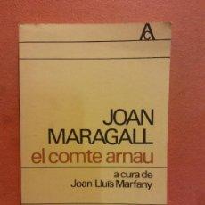 Libri di seconda mano: EL COMTE ARNAU. JOAN MARAGALL. EDICIONS 62. Lote 285962523
