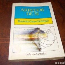 Livros em segunda mão: ARREDOR DE SI, RAMÓN OTERO PEDRAYO. GALAXIA NARRATIVA 6ª ED. 1.988, EN GALLEGO. Lote 286422778