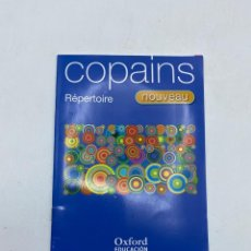 Libros de segunda mano: COPAINS. RÉPERTOIRE. NOUVEAU. OXFORD EDUCACION. CUDERNILLO SIN PINTAR. Lote 286446703