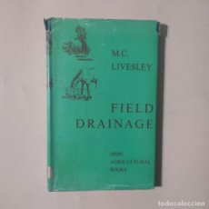 Libros de segunda mano: FIELD DRAINAGE. M. C. LIVESLEY. SPON AGRICULTURAL BOOKS. 1960. PAGS. 187. Lote 286621883