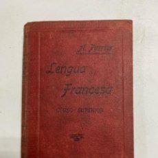 Libros de segunda mano: LENGUA FRANCESA. MÉTODO PRÁCTICO. CURSO SUPERIOR. ALPHONSE PERRIER. 1939. PAGINAS: 94. Lote 287193288