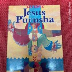 Libros de segunda mano: JESUS PURUSHA. IAN DAVIE. 1985, IAN DAVIE.. Lote 287758123