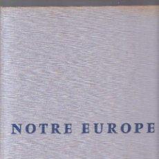 Libros de segunda mano: NOTRE EUROPE - ÉDITIONS ODÉ 1958 / PARÍS. Lote 287764603