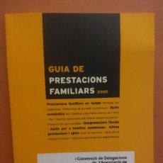 Libros de segunda mano: GUIA DE PRESTACIONS FAMILIARS 2002. GENERALITAT DE CATALUNYA. Lote 288037688