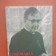 Libros de segunda mano: JOSEP MARIA ESCRIVÁ DE BALAGUER. ITINERARI DE LA CAUSA DE CANONITZACIÓ. EDITORIAL ALDABA. Lote 288037858