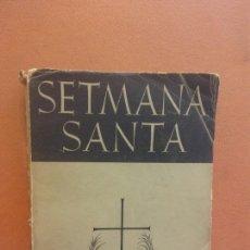 Libros de segunda mano: SETMANA SANTA. MONJOS DE MONTSERRAT. EDITORIAL LITÚRGICA ESPANYOLA. Lote 288037903