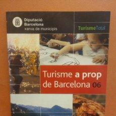 Libros de segunda mano: TURISME A PROP DE BARCELONA. TURISME TOTAL. DIPUTACIÓ DE BARCELONA. Lote 288038068